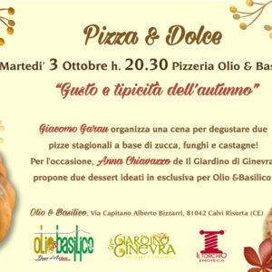"""""""PIZZA E DOLCE: OLIO & BASILICO E GIARDINO DI GINEVRA  ANTICIPANO IL GUSTO DELL'AUTUNNO"""""""