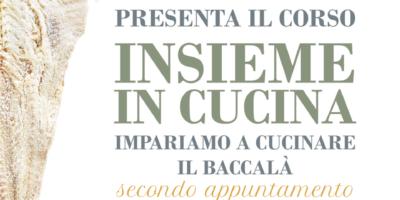 """""""Locanda Del Baccalà In Collaborazione Con Dolce & Salato Presenta Il Corso Insieme In Cucina"""""""