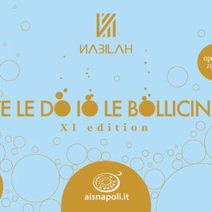 """""""Nabilah: Te Le Do Io Le Bollicine, Undicesima Edizione"""""""
